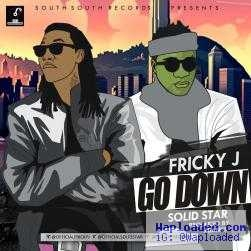 Fricky J - Go Down ft. Solidstar